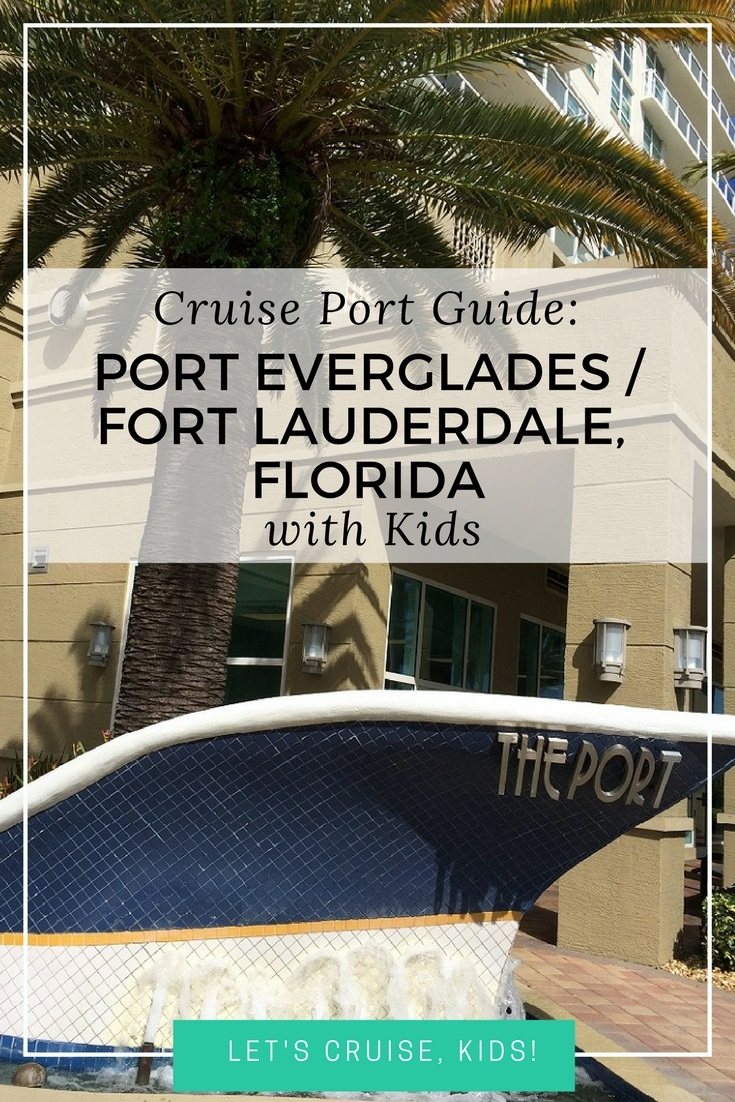 Cruise Port Guide - Fort Lauderdale with Kids