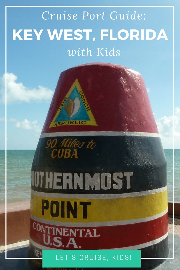 Port Guide - Key West Florida with Kids - What to Do, Where to Go, What to See