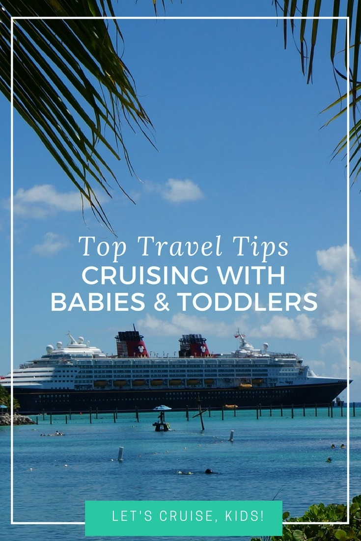 9 Tips For Cruising With A Baby Or Toddler Let S Cruise