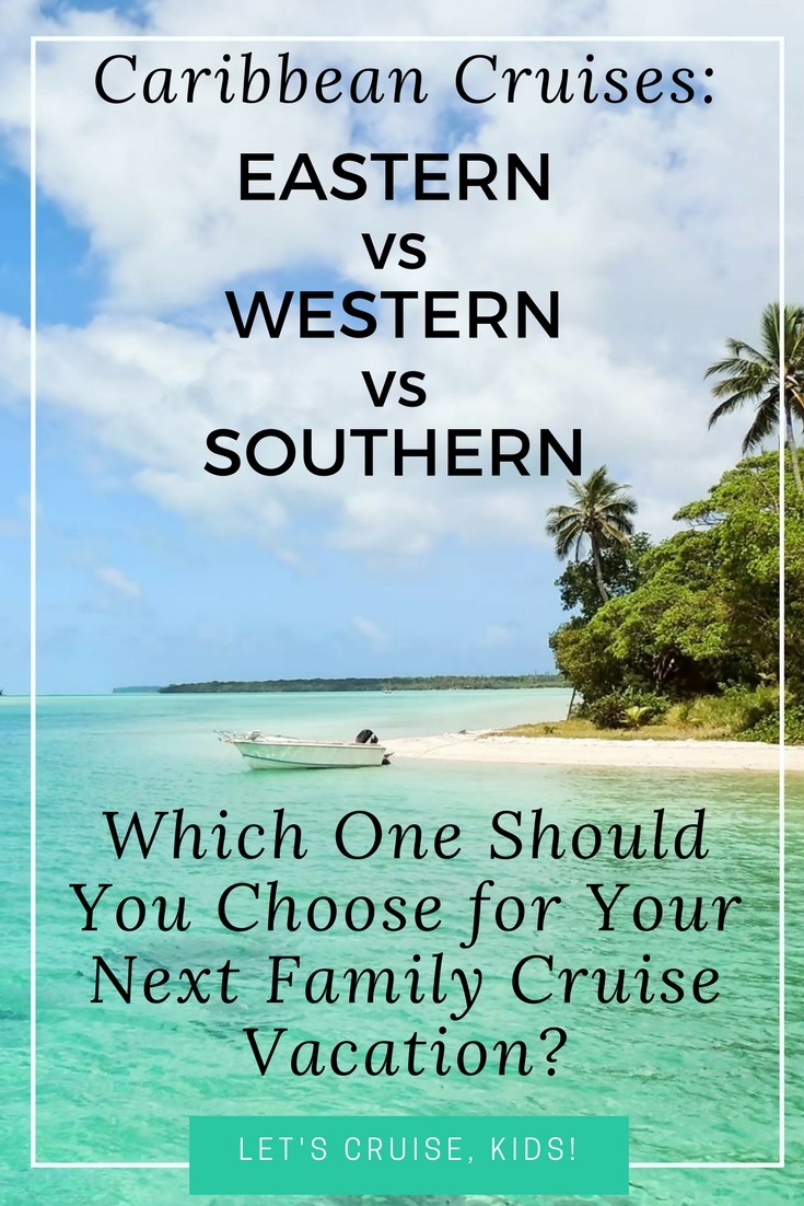 Which Cruise Itinerary Is Best For Your Family Eastern Vs Western - West caribbean cruise